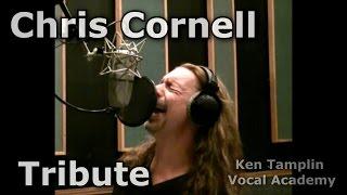 Chris Cornell - Tribute - Audioslave - Soundgarden -  Ken Tamplin