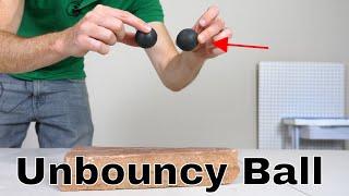 The World's Least Bouncy Ball