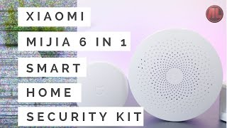 Xiaomi Mijia 6 in 1 Smart Home Security Kit Review And Test  - The Best Smart Home Kit For Its Price