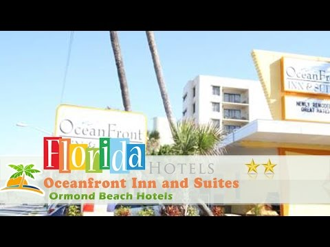 Oceanfront Inn And Suites - Ormond - Ormond Beach Hotels, Florida