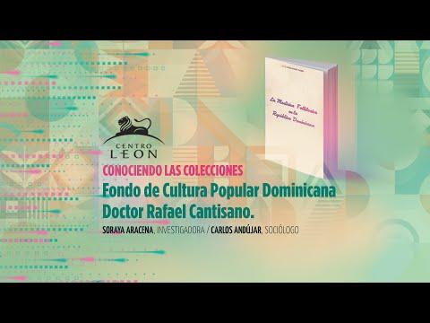 Fondo de Cultura Popular Dominicana Doctor Rafael Cantisano | Conociendo las colecciones |