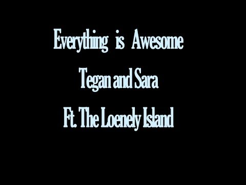 Tegan and Sara - Everything Is Awesome ft. The Lonely Island - Lego Movie