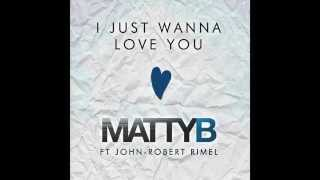 MattyBRaps ft. John-Robert - I Just Wanna Love You (Audio)