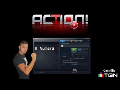 Mirillis Action! - Il Miglior Software per registrare video dal proprio PC!