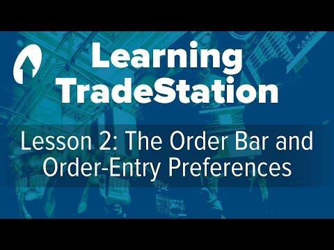 Learning TradeStation - Lesson 2: The Order Bar and Order-Entry Preferences