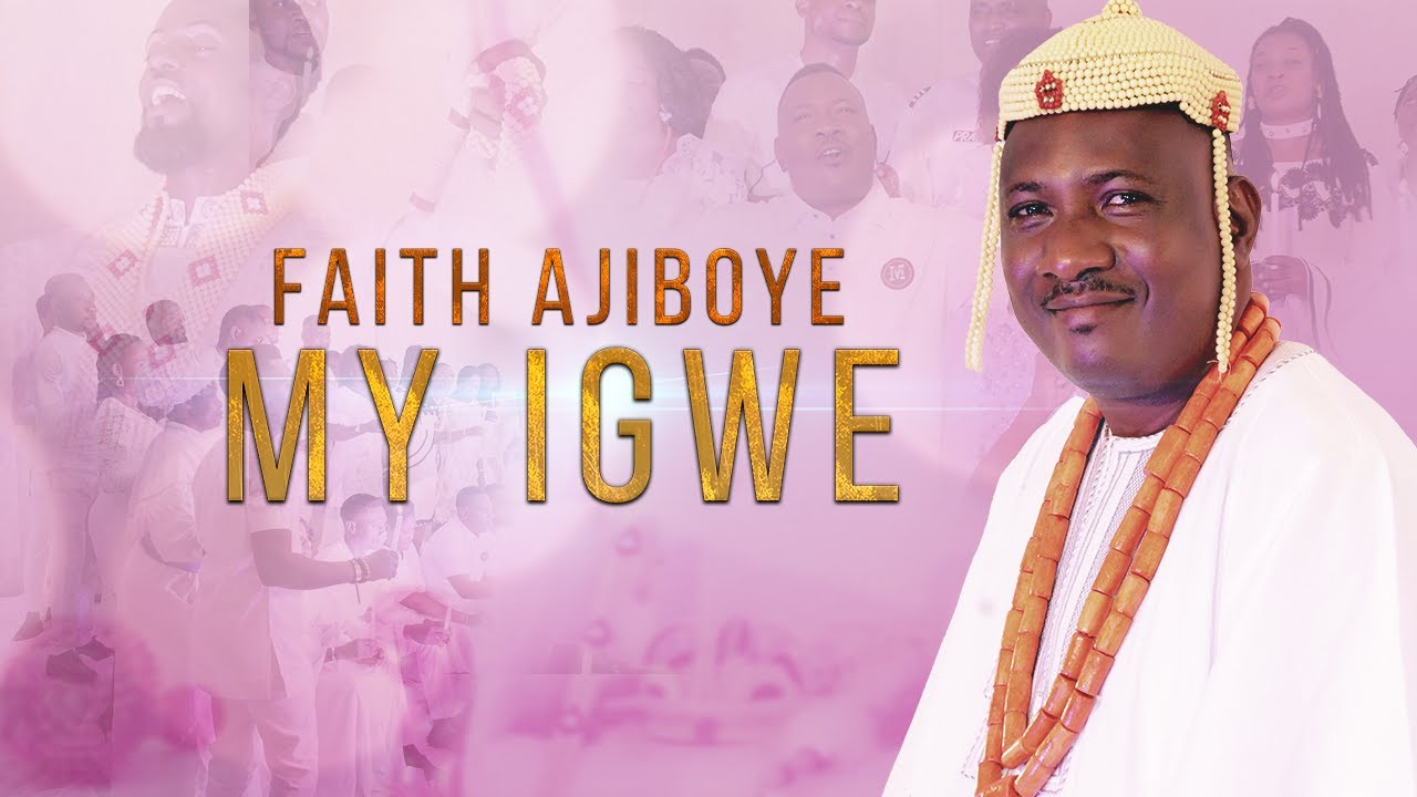Download MY IGWE - FAITH AJIBOYE