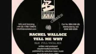 Rachel Wallace - Tell Me Why (m&m Full Vocal Mix)