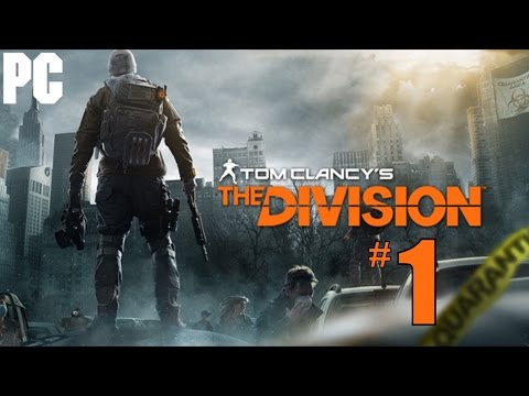 Tom Clancy's The Division Walkthrough Part 1 - PC Gameplay Review 1080P
