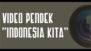 Video Pendek \\\x22Indonesia Kita\\\x22