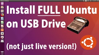 How To Install Full Desktop Ubuntu Onto Usb Stick