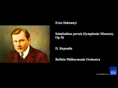Erno Dohnanyi, Szimfonikus Percek (Symphonic Minutes), Op. 36, II. Rapsodia