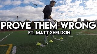 Prove Them Wrong - Motivational Video (ft. Matt Sheldon)