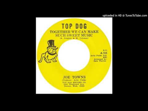 Joe Towns - Together We Can Make Such Sweet Music - 1969