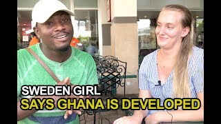 This Swedish Girl Says Ghana Is Developed Beyond Her Expectations!!