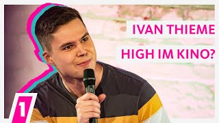 Ivan Thieme: High im Kino?