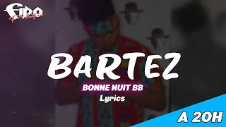 BARTEZ - Bonne Nuit bb   NOUVEAUTE GASY 2020   MUSIC COULEUR TROPICAL