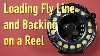 How to Load a FĮy Line and Backing onto a Fly Reel