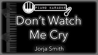 Don't Watch Me Cry - Jorja Smith - Piano Karaoke