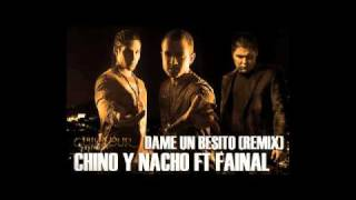 Chino y Nacho FT Fainal Dame un besito (con letra)