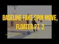 Baseline Fake Spin Move, Floater Pt. 2 | Dre Baldwin