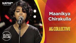 Maanikya Chirakulla - AG Collective - Music Mojo Season 6 - Kappa TV