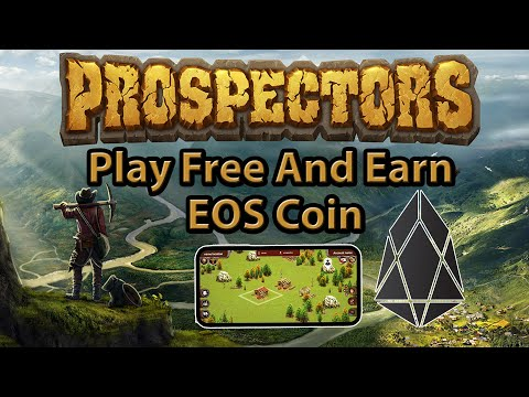 Prospectors : Play Game And Earn EOS - Hindi Tutorial