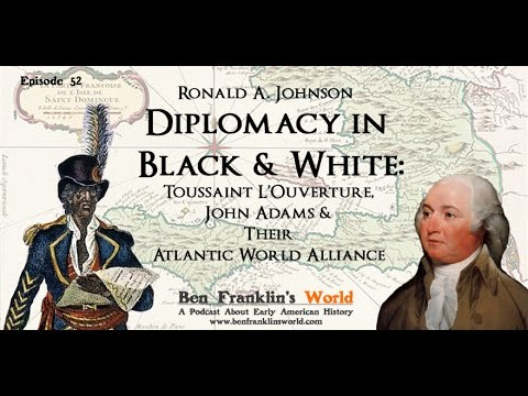 052 Ronald A. Johnson, Diplomacy in Black and White: Early U.S.-Haitian Relations