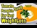 Tomato Soup Recipe- टमाटर सूप की विधि - Tomato Pumpkin Soup -  Recipe - Tomato Soup (हिंदी)