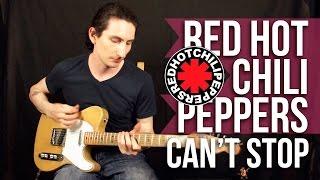 Red Hot Chili Peppers - Can't Stop - Как играть на гитаре - Уроки игры на гитаре Первый Лад