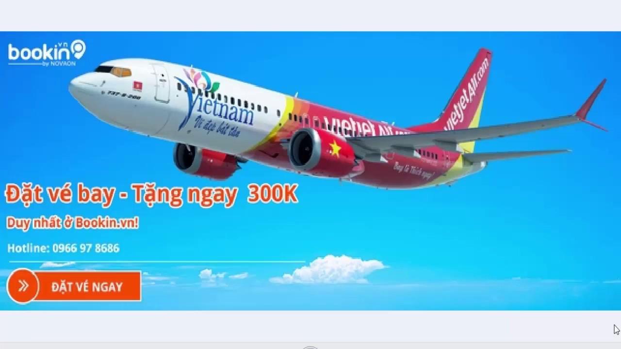 hướng dẫn đặt vé máy bay giá siêu rẻ tặng ngay 300.000//online mua gì?