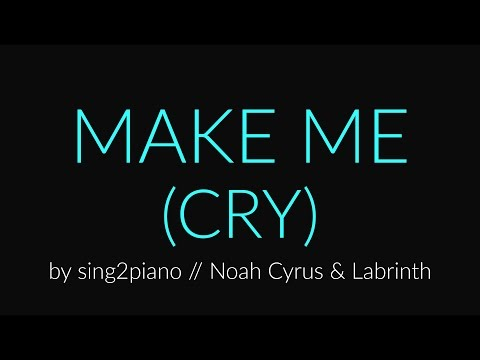 Make Me (Cry) [Piano Karaoke Instrumental] Noah Cyrus & Labr