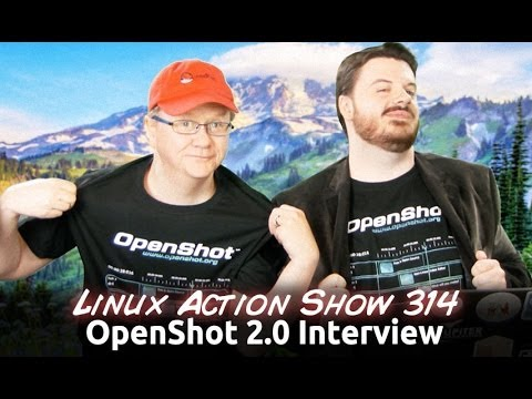OpenShot 2.0 Interview | Linux Action Show 314