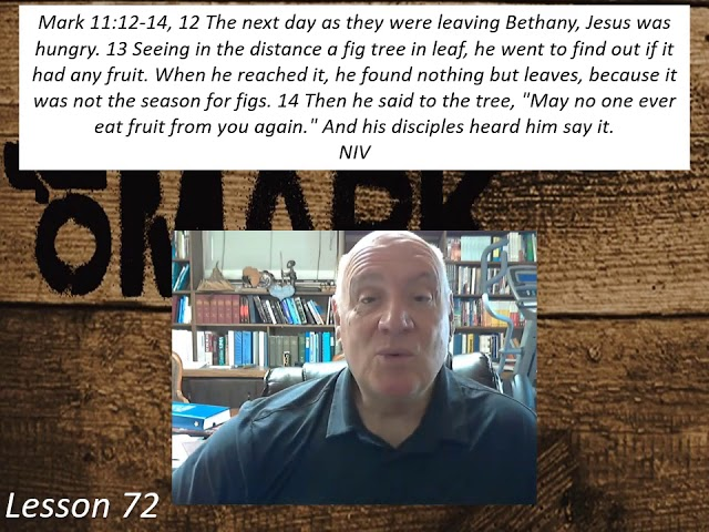Lesson 72 Mark 11:12-14  September 18, 2020