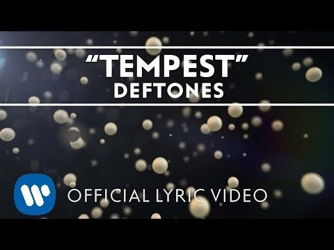 Deftones - Tempest [Official Lyric Video]
