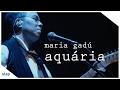 maria gadú - guelã ao vivo - aquária [vídeo oficial]