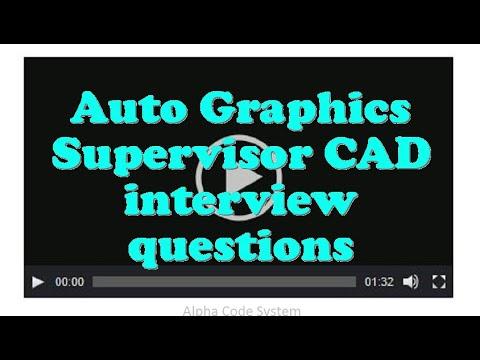 Auto Graphics Supervisor CAD interview questions