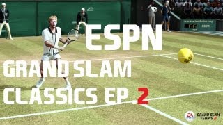 Grand Slam Tennis 2 - ESPN - Grand Slam Classics - Episode 2