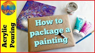 How to Package a Painting and Send It in the Mail