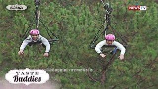 Taste Buddies: Extreme adventure in Baguio City