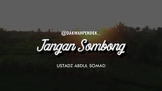 Jangan Sombong Ceramah Pendek Ustadz Abdul Somad Lc MA 1 Menit