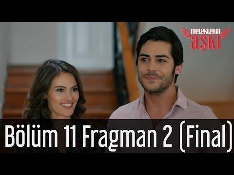 Meleklerin Aşkı 11. Bölüm 2. Fragman (Final)