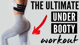 Under Butt Workout // How to target the UNDER BOOTY!