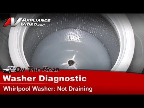 Washer Diagnostic not draining  - Whirlpool, Maytag, Roper & Kenmore