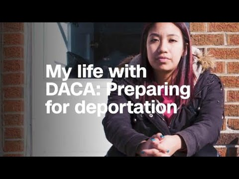 My life with DACA: Preparing for deportation