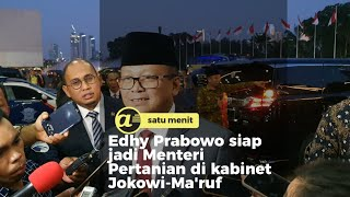 Edhy Prabowo siap jadi Menteri Pertanian di kabinet Jokowi-Ma'ruf