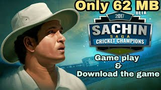 How to download Sachin saga cricket champions 2017 , game play