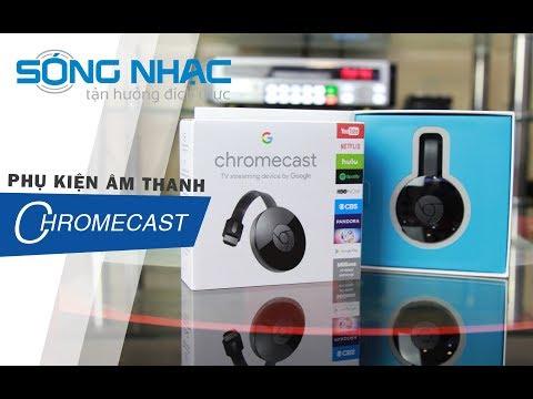 [Sóng Nhạc] Giới thiệu một cách thức hát karaoke mới - Google Chromecast 2