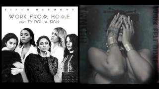 Fifth Harmony & Rihanna feat. Drake - Work (From Home) MASHUP