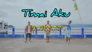 ESO ( Feat Despri,Roni ) - timai Aku (biringna Trio)