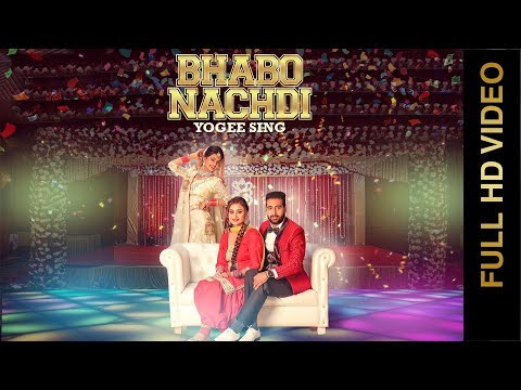 Bhabo Nachdi Full Video Song - Yogee Sing